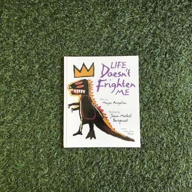 """LIFE doesn't Frighted ME"" by Maya Angelou & Jean-Michel Basquiat"